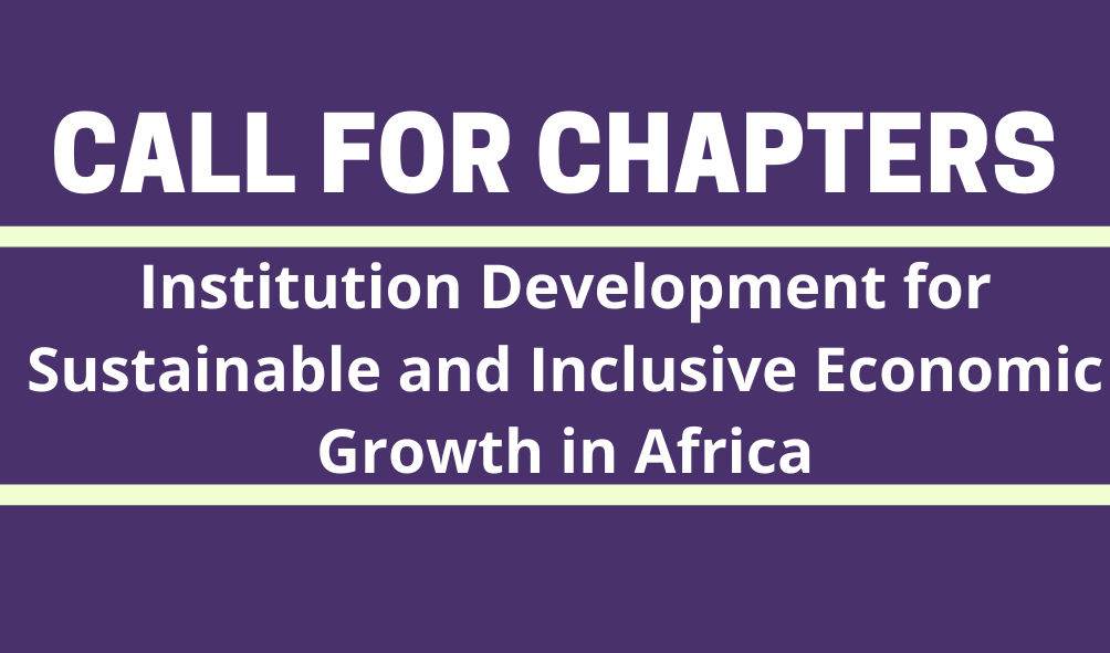 Call for Chapters: Institution development for sustainable and inclusive economic growth in africa